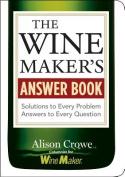 The Wine Maker's Answer Book