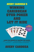 Avery Cardoza's Winning Caribbean Stud Poker and Let It Ride