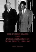 The United States and Decolonization in West Africa, 1950-1960