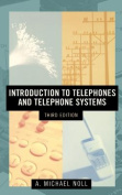 Introduction to Telephones and Telephone Systems
