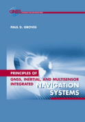Principles of GNSS, Inertial, and Multi-sensor Integrated Navigation Systems