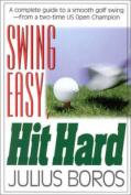 Swing Easy, Hit Hard