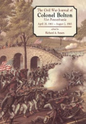 The Civil War Journal of Colonel Bolton April 20, 1861-August 2, 1865