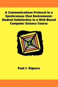 A Communications Protocol in a Synchronous Chat Environment