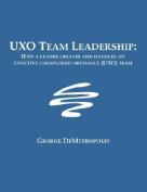 Uxo Team Leadership