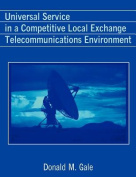 Universal Service in a Competitive Local Exchange Telecommunications Environment
