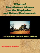 Effects of Resettlement Schemes on the Biophysical and Human Environments
