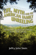 Life, Myth, and the American Family Unreeling