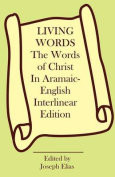 The Words of Christ in Aramaic-English Interlinear Edition