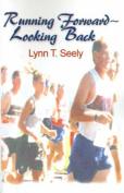 Running Forward-Looking Back