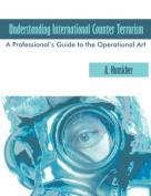 Understanding International Counter Terrorism