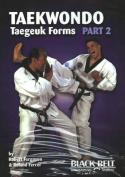 Tae Kwon Do (Taegeuk) Forms
