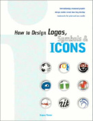 How to Design Logos, Symbols and Icons