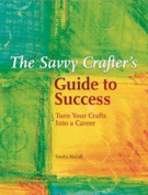 The Savvy Crafter's Guide to Success