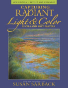 Capturing Radiant Light and Color in Oils and Soft Pastels