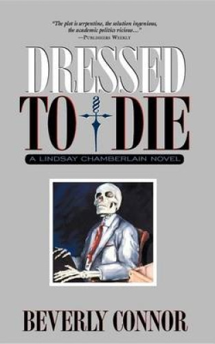 Dressed to Die: A Lindsay Chamberlain Novel by Beverly Connor.