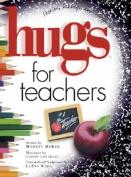 Hugs for Teachers