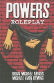 Powers: v. 2: Roleplay