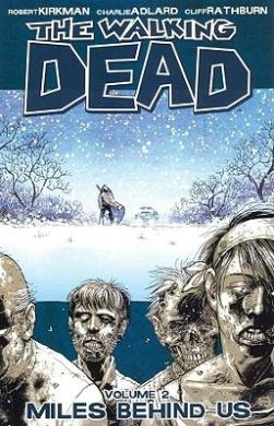The Walking Dead: v. 2: Miles Behind Us