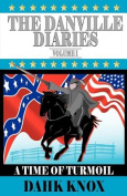 The Danville Diaries Volume One