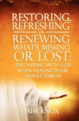 Restoring, Refreshing, or Renewing What's Missing or Lost