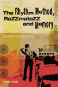 The Rhythm Method, Razzmatazz, and Memory