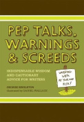 Pep Talks, Warnings and Screeds