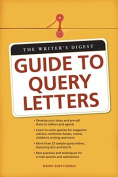 """The """"Writer's Digest"""" Guide to Query Letters"""