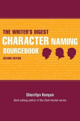 "The ""Writer's Digest"" Character Naming Sourcebook"