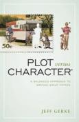 Plot Versus Character