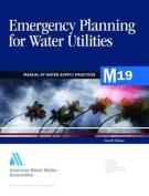 Emergency Planning for Water Utilities (M19)