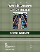 Water Transmission & Distribution Student Workbook, 4th Edition