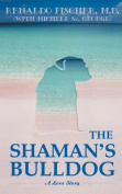 The Shaman's Bulldog