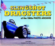 Slingshot Dragsters of the 1960s Photo Archive