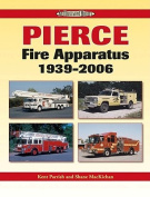 Pierce Fire Apparatus 1939-2006