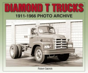 Diamond T Trucks 1911-1966