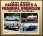 Classic American Ambulances & Funeral Vehicles 1900-1980