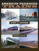 American Passenger Trains - WWII to Amtrak