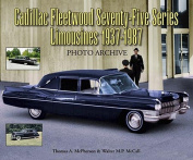 Cadillac Fleetwood Series Seventy-Five Limousines 1937-1987 Photo Archive