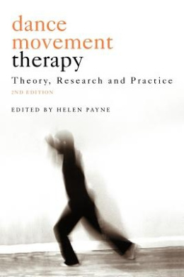 Dance Movement Psychotherapy: International Perspectives on Theory, Research, and Practice
