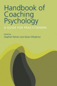 The Handbook of Coaching Psychology