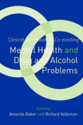 Clinical Handbook of Co-existing Mental Health and Drug and Alcohol Problems
