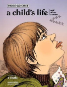 A Child's Life and Other Stories a Child's Life and Other Stories