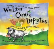 Walter Canis Inflatus [LAT]