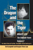 The Dragon and the Tiger: Bruce Lee, the Oakland Years