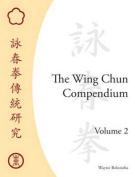 The Wing Chun Compendium, Volume 2
