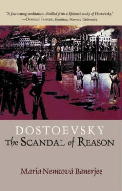 Dostoevsky: The Scandal of Reason
