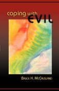 Coping with Evil