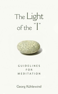 The Light of the I: Guidelines for Meditation