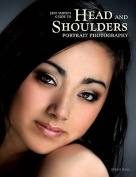 Professional Photographer's Guide to Head and Shoulders Portraits